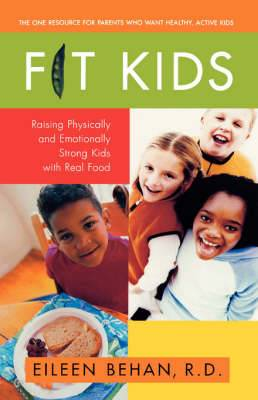 Fit Kids: Raising Physically and Emotionally Strong Kids with Real Food