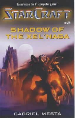 Starcraft: Shadow of the Xel'naga: Bk. 2: Shadow of the Xel'Naga