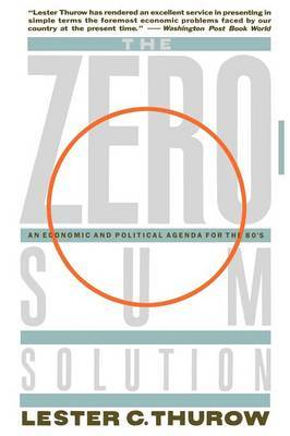Zero Sum Solution: An Economic and Political Agenda for the 80's