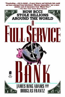 A Full Service Bank: How BCCI Stole Billions Around the World