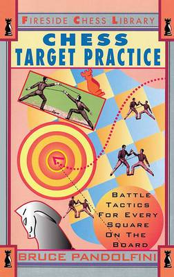 Chess Target Practice: Battle Tactics for Every Square on the Board