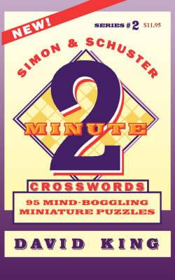 Simon & Schuster Two-Minute Crosswords: 95 Mind-Boggling Miniature Puzzles: Volume 2