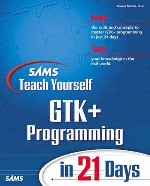 Sams Teach Yourself GTK+ Programming in 21 Days