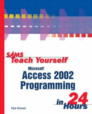 Sams Teach Youself Access X Programming in 24 Hours