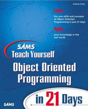 Sams Teach Yourself Object-oriented Programming in 21 Days