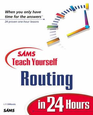 Sams Teach Yourself Routing in 24 Hours