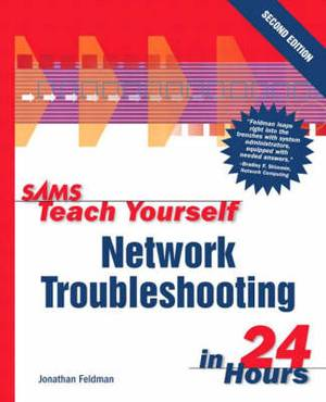 Sams Teach Yourself Network Troubleshooting in 21 Days