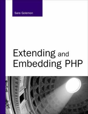 Extending and Embedding PHP