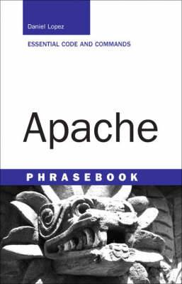 Apache Phrasebook: Essential Code and Commands