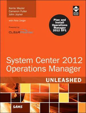 System Center 2012 Operations Manager Unleashed: 2012