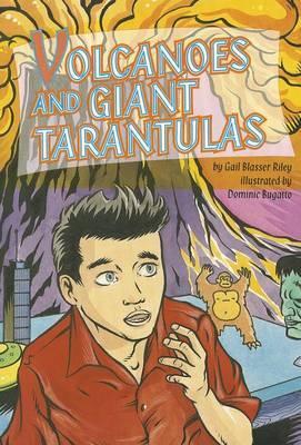 Volcanoes and Giant Tarantulas