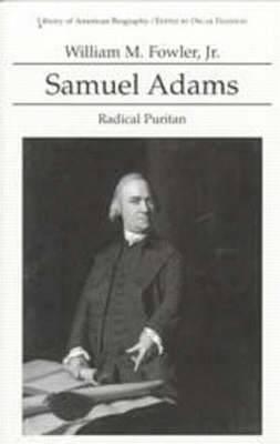 Samuel Adams: Radical Puritan