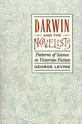 Darwin and the Novelists: Patterns of Science in Victorian Fiction