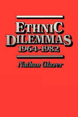 Ethnic Dilemmas, 1964-82
