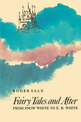 Fairy Tales and After: From Snow White to E.B.White