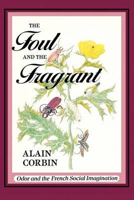 The Foul & the Fragrant - Odor & the French Social Imagination (Paper)