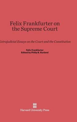 Felix Frankfurter on the Supreme Court