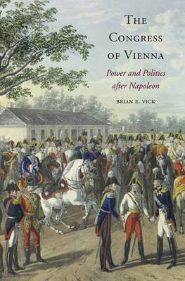 The Congress of Vienna: Power and Politics After Napoleon