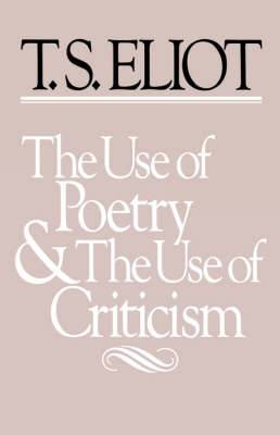 The Use of Poetry and Use of Criticism: Studies in the Relation of Criticism to Poetry in England