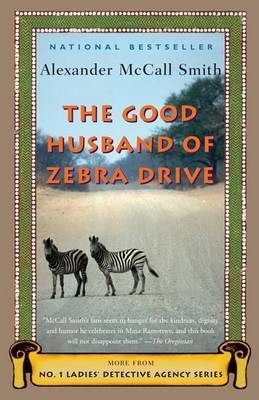 The Good Husband of Zebra Drive: More from the No. 1 Ladies' Detective Agency