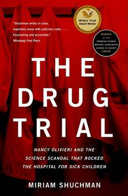 The Drug Trial: Nancy Olivieri and the Science Scandal That Rocked the Hospital for Sick Children