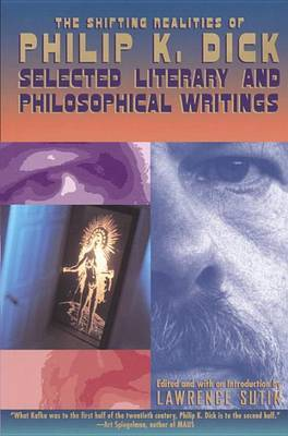 The Shifting Realities Of Philip K. Dick