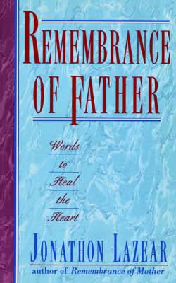 Remembrance of Father: Words to Heal the Heart