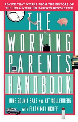 The Working Parent's Handbook