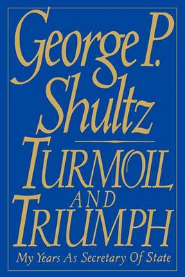 Turmoil and Triumph: Diplomacy, Power and the Victory of the American Ideal
