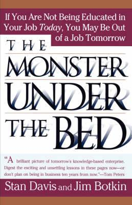 The Monster Under the Bed: How Business is Mastering the Opportunity of Knowledge for Profit