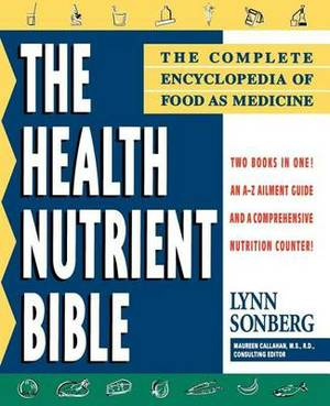 The Health Nutrient Bible: The Complete Encyclopedia of Food as Medicine