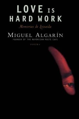 Love is Hard Work: Memorias De Loisaida