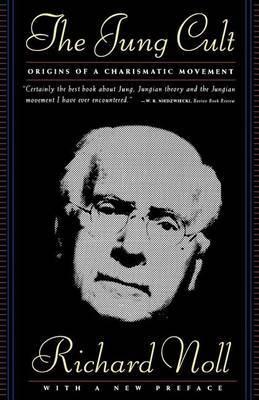 The Jung Cult: Origins of a Charismatic Movement