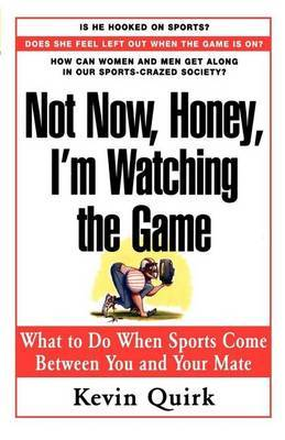 Not Now, Honey, I'm Watching the Game
