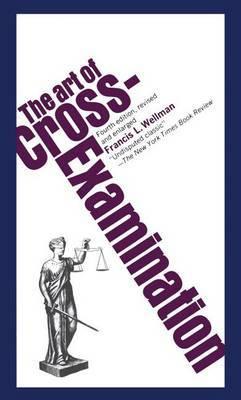 The Art of Cross Examination