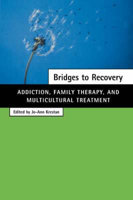 Bridges to Recovery: Addiction, Family Therapy, and Multicultural Treatment