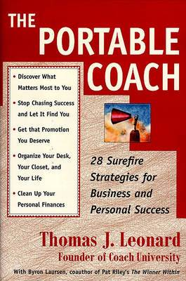 The Portable Coach: 28 Sure-fire Strategies for Business and Personal Success