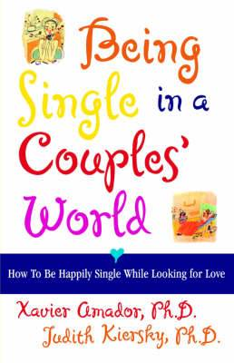 Being Single in a Couples World: How to Happily Single While Looking for Love