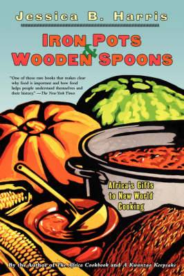 Iron Pots and Wooden Spoons: Africa's Gift to New World Cooking