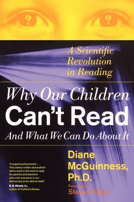 Why Our Children Can't Read, and What We Can Do about it: A Scientific Revolution in Reading