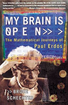 My Brain is Open: The Mathematical Journeys of Paul Erdos