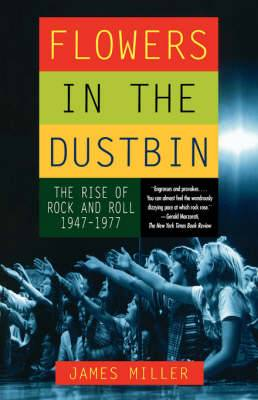Flowers in the Dustbin: The Risk of Rock and Roll, 1947-1977