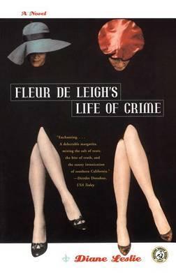 Fleur De Leigh's Life of Crime: A Novel