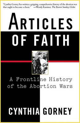 Articles of Faith: A Frontline History of the Abortion Wars