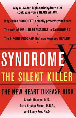 Syndrome X, the Silent Killer: The Silent Killer: the New Heart Disease Risk