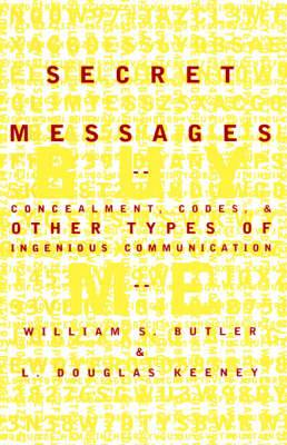 Secret Messages: Concealment, Codes and Other Types of Ingenious Communication