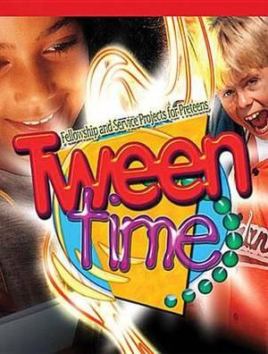 Tween Time