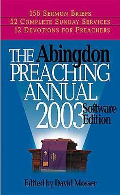 Abingdon Preaching Annual 2003: For Windows: 2003