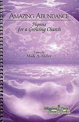Amazing Abundance: Hymns for a Growing Church