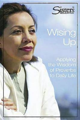 Wising Up Student: Applying the Wisdom of Proverbs to Daily Life